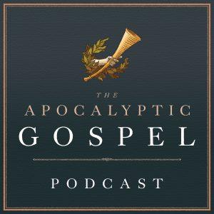 The Apocalyptic Gospel Podcast